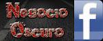 NEGOCIO OSCURO en FACEBOOK