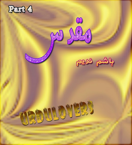 Muqadas Part Four Urdu Novel By Hashim Nadeem