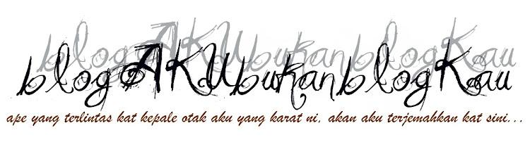 blogAKUbukanblogKAU
