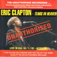 Eric Clapton - Unauthorised: Tears In Heaven (1992) Bootleg