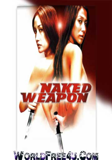 Poster Of Naked Weapon (2002) In Hindi English Dual Audio 300MB Compressed Small Size Pc Movie Free Download Only At worldfree4u.com