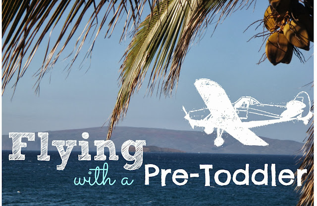 Flying with a Pre-Toddler