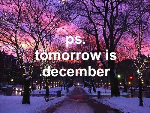 Goodbye November.. Hello December