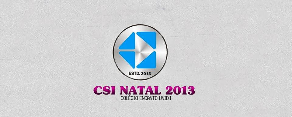 CSI Natal 2013 - BASTA DE CRIMINALIDADE - O Crime Nunca é Perfeito