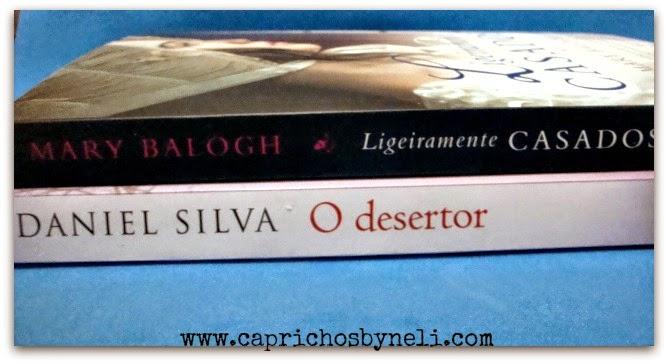 Ligeiramente casados, Mary Balogh, O Desertor, Daniel Silva, Editora Arqueiro