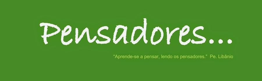 PENSADORES...