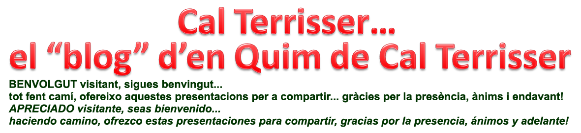 """Cal Terrisser...   el """"blog"""" d'en Quim de Cal Terrisser"""