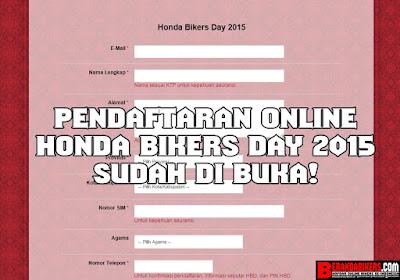 Pendaftaran Online Honda Bikers Day 2015 sudah dibuka!