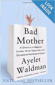 http://www.amazon.com/Bad-Mother-Chronicle-Calamities-Occasional/dp/076793069X/ref=sr_1_1?ie=UTF8&qid=1391647882&sr=8-1&keywords=bad+mother