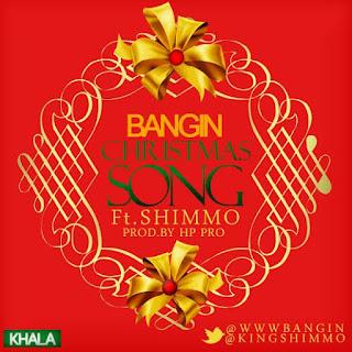 New Music: Merry Christmas - Bangin Ft Shimmo @wwwbangin, @kingshimmo @iReporterng