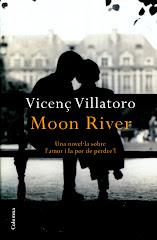"""Els nostres amics recomanan:   """"Moon River"""" Vicenç Villatoro"""
