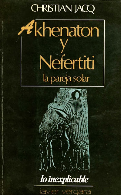 Portada del libro de Christian Jacq, Akhenaton y Nefertiti, la Pareja Solar