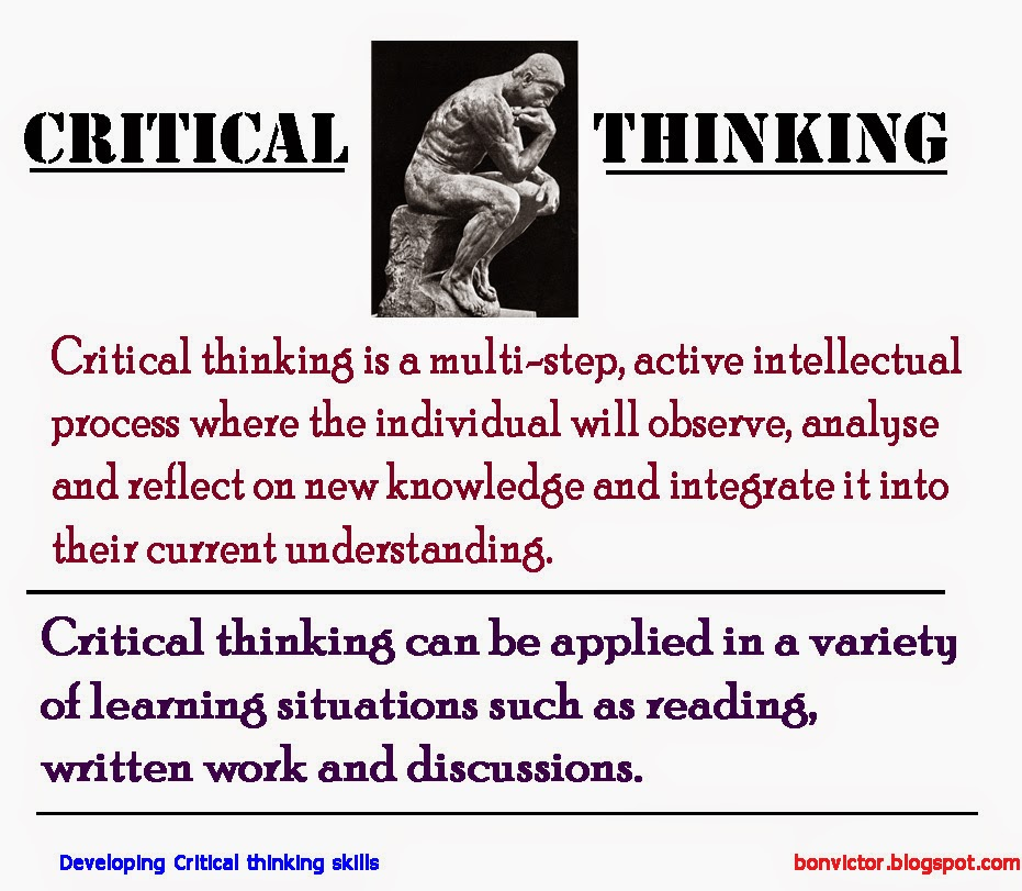 what is critical thinking definition Psychology definition of critical thinking: a type of structured, problem-oriented thought wherein the person challenges concepts or plausible resolutions for mistakes or setbacks.
