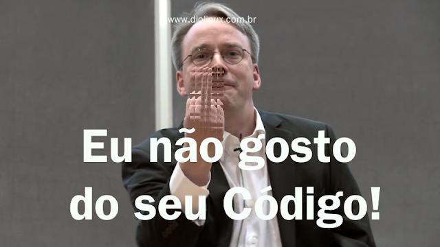 Linus Torvalds não gosta de código arbitrário