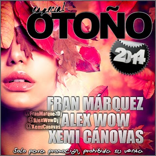 Otoño 2014 - Fran Márquez, Alex Wow y Xemi Cánovas