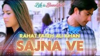 Saajna Ve - Rahat Fateh Ali Khan Song Lyrics | MP3 VIDEO DOWNLOAD