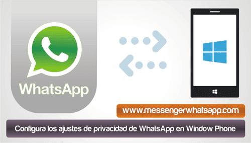 Configura los ajustes de privacidad de WhatsApp en Windows Phone