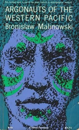 review argonauts of the western pacific by bronislaw malinowski We haven't found any reviews in the usual places  bronislaw malinowski (1884 -1942) was one of the most important anthropologists of  which yielded material  for such classic works as argonauts of the western pacific,.