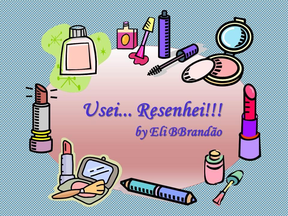 Usei... Resenhei!!!  by Eli BBrandão