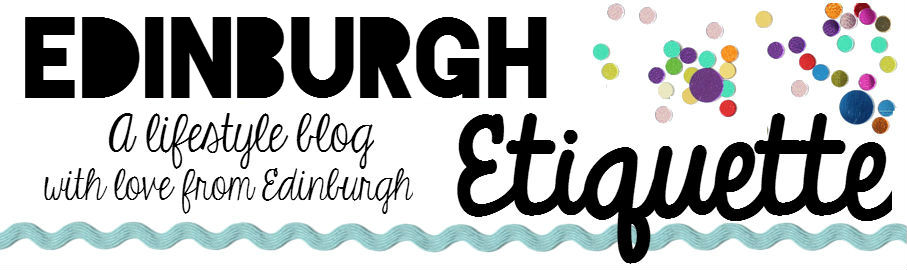 Edinburgh Lifestyle, Food & Fashion Blog | Edinburgh Etiquette