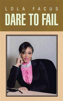 Dare To Fail By Lola Facus