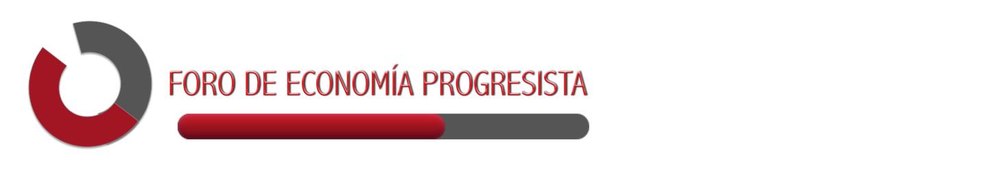 FORO DE ECONOMÍA PROGRESISTA