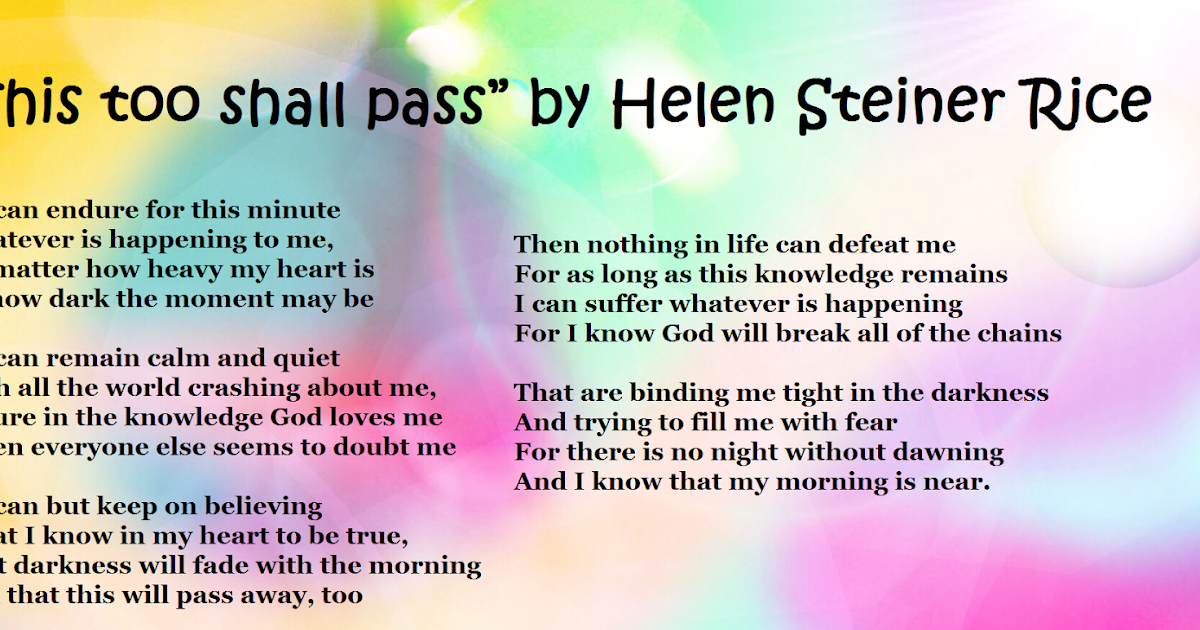 """Poetry : """"This too shall pass"""" by Helen Steiner Rice"""