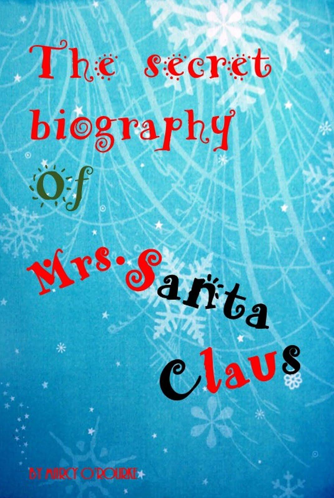 The Secret Biography of Mrs. Santa Claus