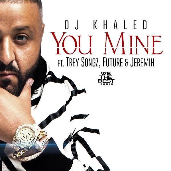 DJ Khaled ft. Trey Songz, Jeremih, Future – You Mine  (Lyrics)