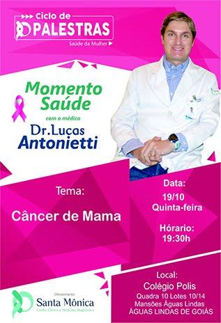 Evento: Momento Saude com o medico Dr Lucas Antonietti TEMA: câncer de Mama