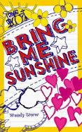 Bring Me Sunshine, by Wendy Storer