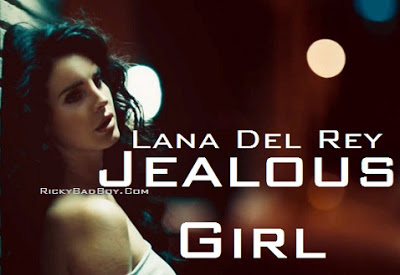 Lana Del Rey - Jealous Girl Lyrics 2012