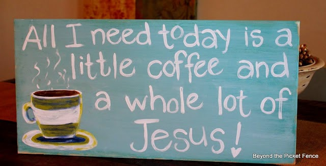 cofefe sign, Jesus, hand painted, all I need, paint, Beyond The Picket Fence,http://bec4-beyondthepicketfence.blogspot.com/2015/02/coffee-culture.html
