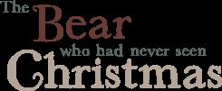 The Bear Who Had Never Seen Christmas