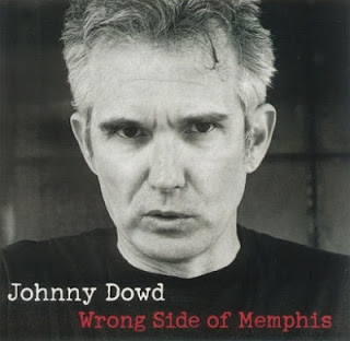 JOHNNY DOWD ~ Wrong Side Of Memphis [1998]