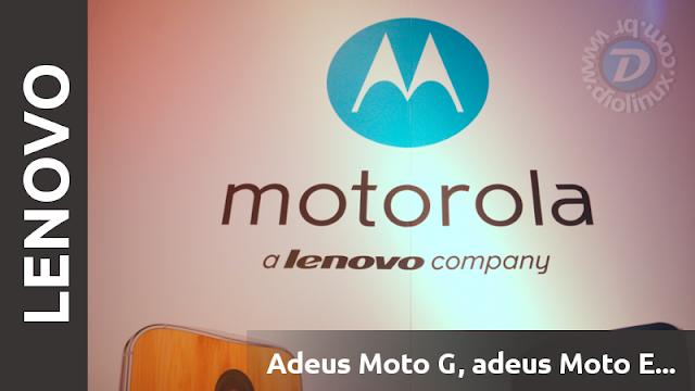 Adeus Motorola, adeus Moto G e Moto E
