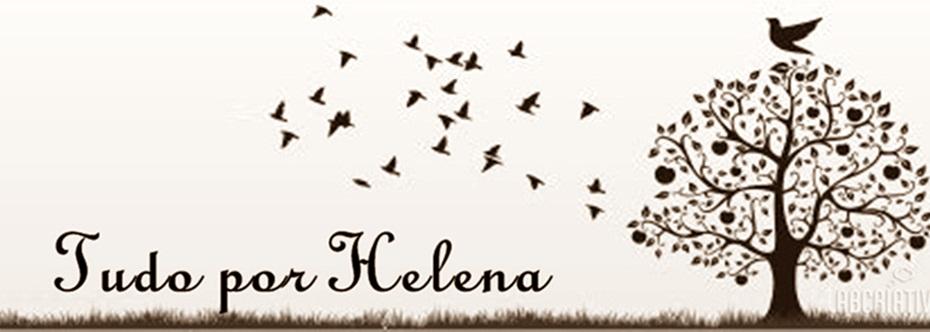 Tudo Por Helena