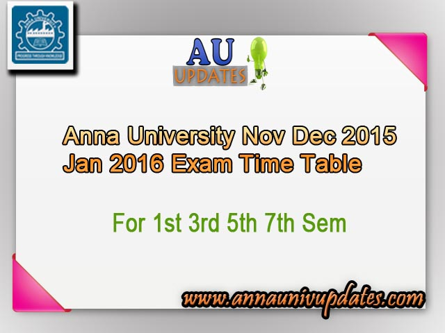 Anna university nov dec 2015 exam time table jan 2016 time for Rdvv 5th sem time table