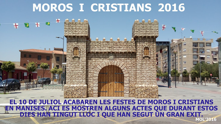 10.07.16 MOROS I CRISTIANS, RESUMEN DE LOS ACTOS QUE SE HAN CELEBRADO EN MANI- SES DEL 5/10 JULIO.