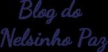 Blog do Nelsinho Paz