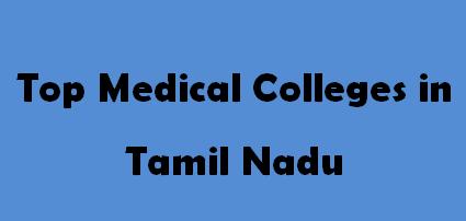 Top Medical Colleges in Tamil Nadu 2014-2015