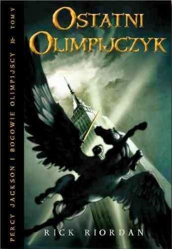 Rick Riordan - Percy Jackson i Bogowie Olimpijscy. Ostatni Olimpijczyk