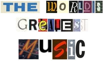 The World&#39;s Greatest Music