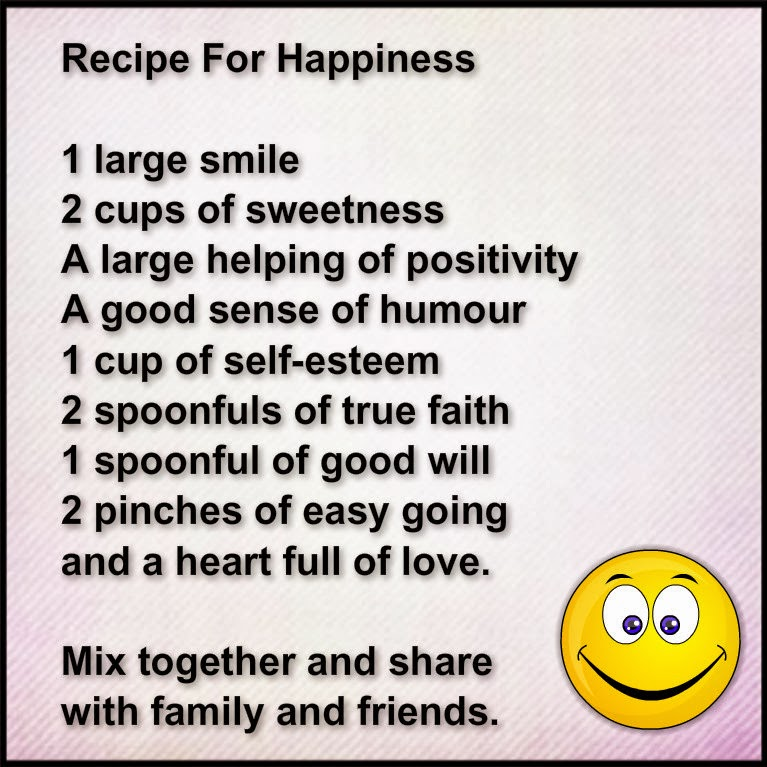 friendship is the positive recipe for happiness Recipes: happiness happiness incense ingredients are traditionally used for an emotional boost light and uplifting scents affect the mood accordingly.