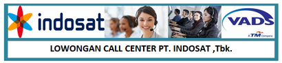 Lowongan Kerja Lulusan Min D3 sebagai Call Center Indosat (PT VADS Indonesia) – Semarang
