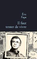 http://ivresselivresque.blogspot.com/2015/10/eric-faye-il-faut-tenter-de-vivre.html#more