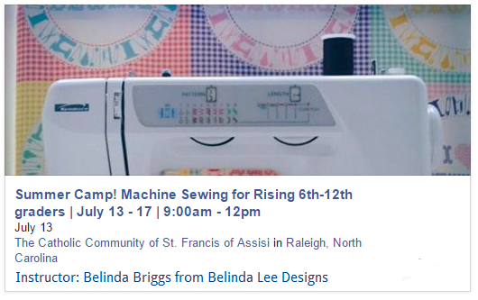 Machine Sewing Summer Camp 2015 July 13-17 | Raleigh NC | Belinda Lee Designs