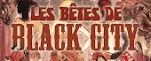 Les bêtes de Black city -Trilogie