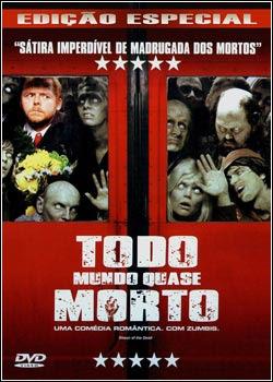 Filme Poster Todo Mundo Quase Morto DVDRip XviD & RMVB Dublado