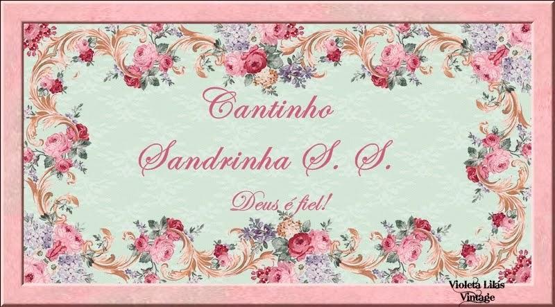 Cantinho  Sandrinha S. S.